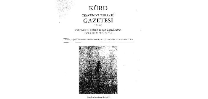 """""""Soykırıma 7 yıl kala """"Kürd Teavün ve Terakki Gazetesi (1908-1909)"""""""