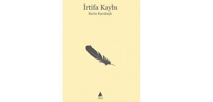 Karin Karakaşlı'nın hayata karşı kuyruğu dik tutan şiirleri