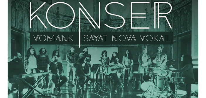 Vomank ve Sayat Nova Vokal bu akşam sahnede