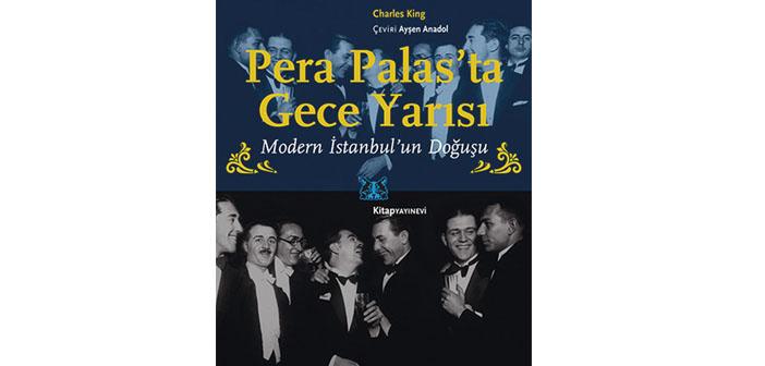 Pera Palas'ın anlattığı İstanbul