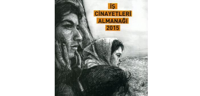 İş Cinayetleri Almanağı 2015 çıktı