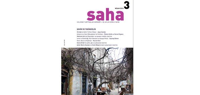 Saha 3. sayısında 'tekinsiz şehre' bakıyor