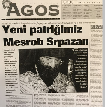 Patriklik seçimi sonrası Agos'un manşeti, 1998.