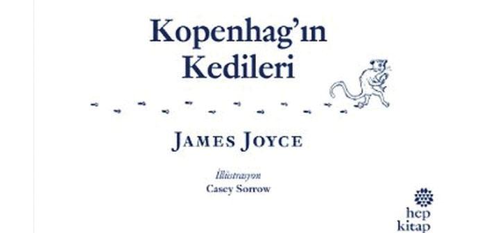 James Joyce'dan 'Kopenhag'ın Kedileri'