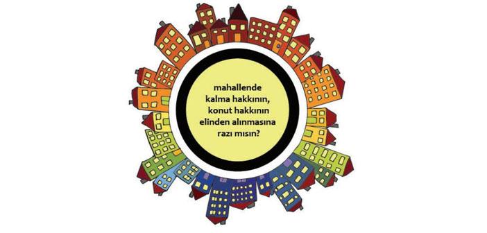 İstanbul Kent Savunması: Konut hakkın için 'hayır' de