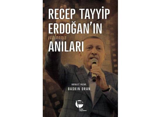 Baskın Oran'dan Erdoğan'ın 'anıları'