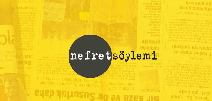 Nefret Söylemi İzleme Raporu: Dört ayda en çok Ermeniler hedef gösterildi