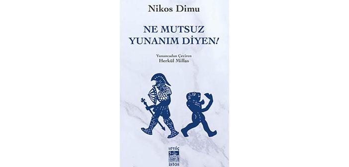 'Ne Mutsuz Yunanım Diyen!' Türkçede