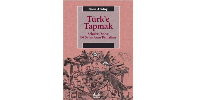Türk'ün dini olarak Kemalizm