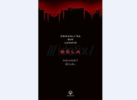 Osmanlı, köçek, vampir: Béla