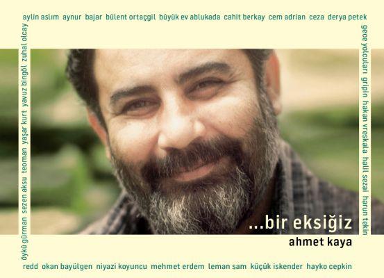Ahmet Kaya'yı dinlemek, sadece müzik dinlemek değildir